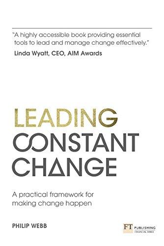 9781292017471: Leading Constant Change: A practical framework for making change happen