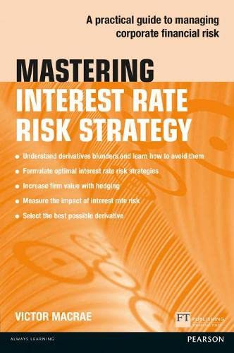 9781292017563: Mastering Interest Rate Risk Strategy: A Practical Guide to Managing Corporate Financial Risk (The Mastering Series)