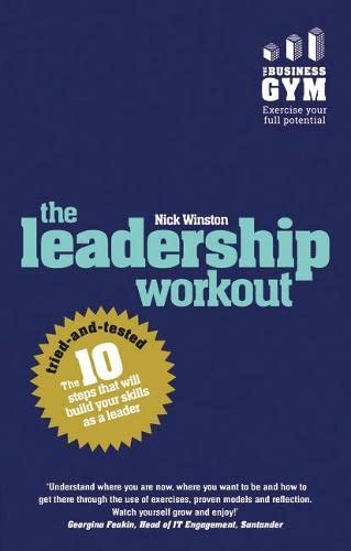 9781292017716: The Leadership Workout: The 10 tried-and-tested steps that will build your skills as a leader