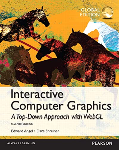 Interactive Computer Graphics with WebGL, Global Edition (Paperback): Edward Angel, Dave Shreiner