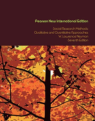 Social Research Methods: Pearson New International Edition: W. Lawrence Neuman