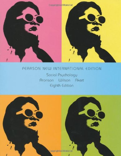 Social psychology (8th edition) by aronson, elliot, wilson.