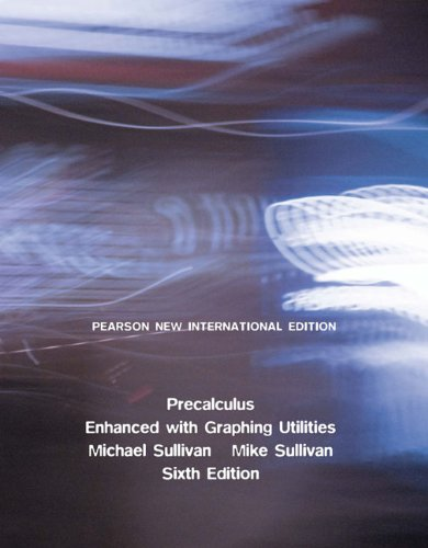 9781292024981: Precalculus Enhanced with Graphing Utilities: Pearson New International Edition
