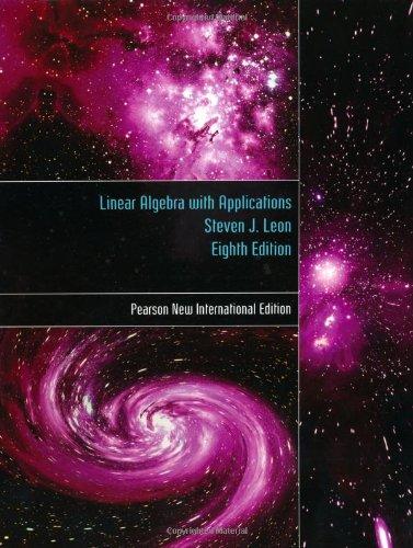 Linear Algebra: with Applications (PNIE) 8/E: Leon