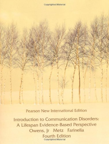 9781292025186: Introduction to Communication Disorders: Pearson New International Edition: A Lifespan Evidence-Based Perspective
