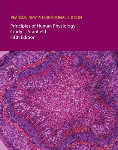 Principles of Human Physiology: Pearson New International: Stanfield, Cindy L