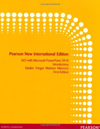 9781292027029: GO! with Microsoft PowerPoint 2010 Introductory: Pearson New International Edition