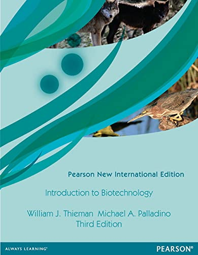 Introduction to Biotechnology: Pearson New International Edition: William J. Thieman,