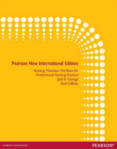 9781292027852: Nursing Theories: The Base for Professional Nursing Practice