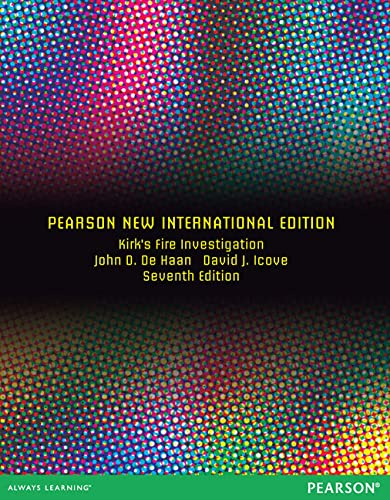 Kirk's Fire Investigation: Pearson New International Edition: David J Icove