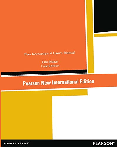 9781292039701: Peer Instruction: Pearson New International Edition: A User's Manual