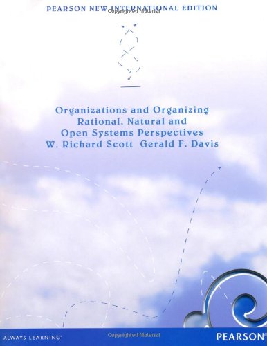 9781292039886: Organizations and Organizing: Rational, Natural and Open Systems Perspectives, New International Edition