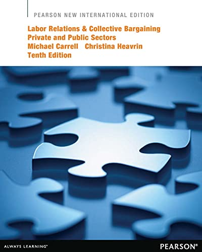 Labor Relations and Collective Bargaining: Pearson New: Michael R. Carrell,