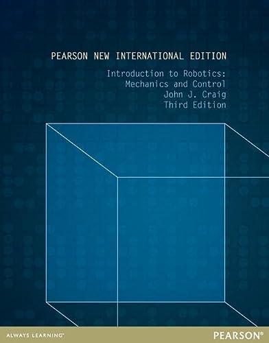9781292040042: Introduction to Robotics: Pearson New International Edition: Mechanics and Control