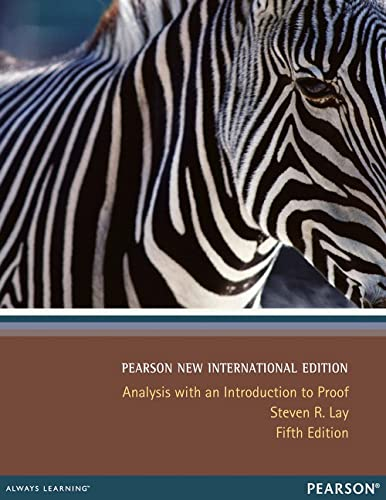 9781292040240: Analysis with an Introduction to Proof Pearson New International Edition