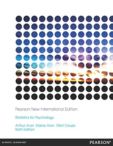 Statistics for Psychology: Pearson New International Edition: Arthur Aron, Elaine