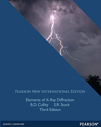 Elements of X-Ray Diffraction: Pearson New International: B.D. Cullity Deceased;