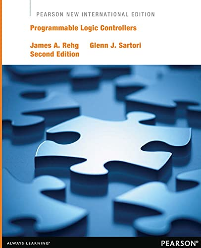 Programmable Logic Controllers: Pearson New International Edition: Rehg, James A.