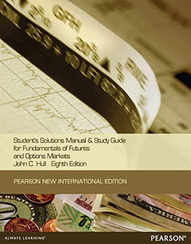9781292041629: Students Solutions Manual and Study Guide for Fundamentals of Futures and Options Markets
