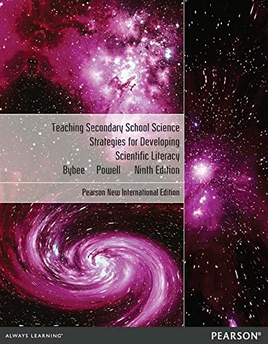 Teaching Secondary School Science: Pearson New International: Rodger W. Bybee,