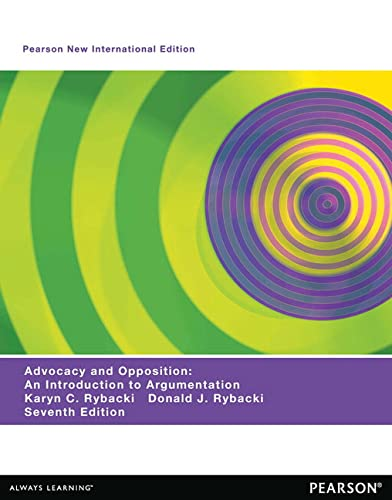 Advocacy and Opposition: An Introduction to Argumentation (Paperback): Karyn C. Rybacki, Donald J. ...