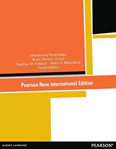 Introducing Psychology: Brain, Person, Group: Rosenberg, Robin S