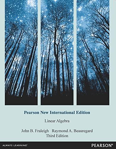 Linear Algebra: Pearson New International Edition (Paperback): John B. Fraleigh,