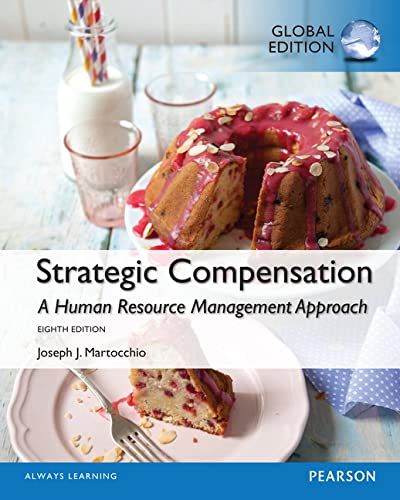 9781292058863: Strategic Compensation A Human Resource Management Approach, Global Edition