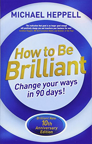 9781292065205: How to Be Brilliant 4th edn:Change Your Ways in 90 days!: Change Your Ways in 90 days!