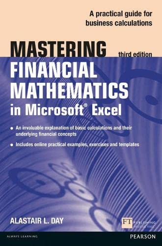 Mastering Financial Mathematics in Microsoft Excel: A: Alastair Day