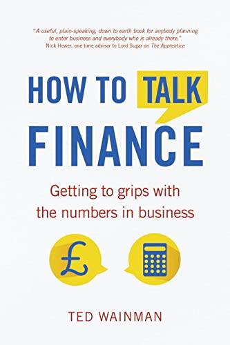 9781292074382: How to Talk Finance: Getting to Grips with the Numbers in Business