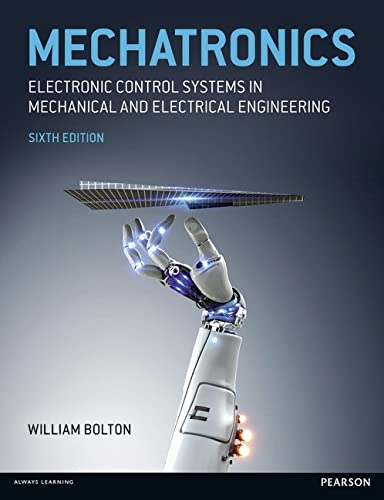 9781292076683: Mechatronics: Electronic Control Systems in Mechanical and Electrical Engineering (6th Edition)