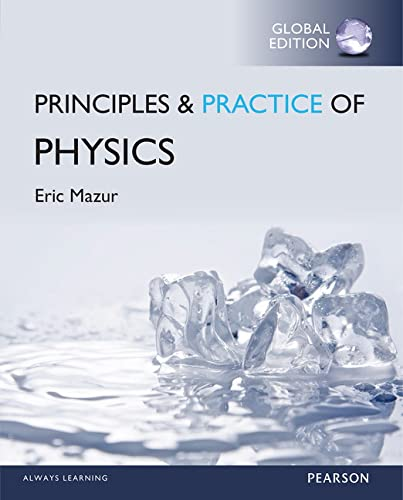 9781292078878: Principles & Practice of Physics, Global Edition
