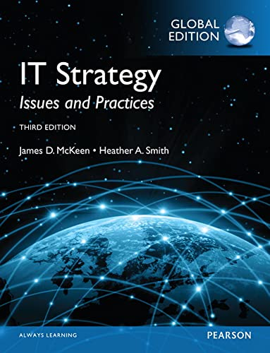 IT Strategy: Issues and Practices, Global Edition: McKeen, James D