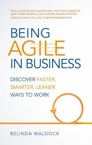 9781292083704: Being Agile in Business: Discover faster, smarter, leaner ways to work