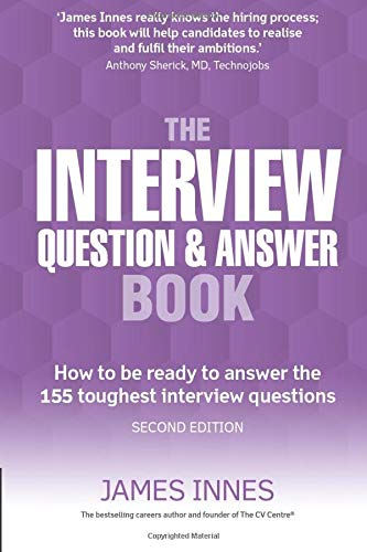 9781292086552: The Interview Question & Answer Book: How to be ready to answer the 155 toughest interview questions