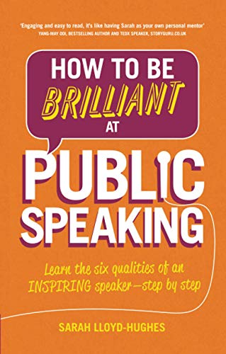 9781292087962: How to Be Brilliant at Public Speaking 2e: Learn the six qualities of an inspiring speaker - step by step (2nd Edition)