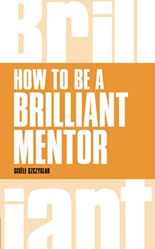 9781292088167: How to be a Brilliant Mentor