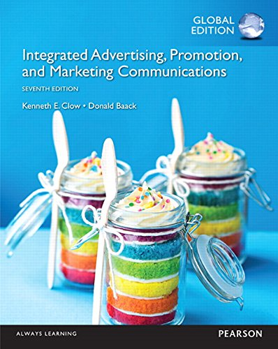 Integrated Advertising, Promotion, and Marketing Communications, Global: Kenneth E Clow
