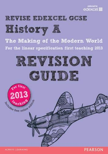 9781292097121: REVISE Edexcel GCSE History A The Making of the Modern World Revision Guide (with online edition): updated for the revised Edexcel GCSE History A 2013 ... (REVISE Edexcel GCSE History 09)