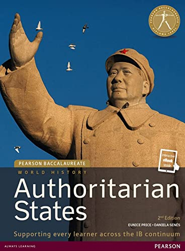 9781292102573: HISTORY: AUTHORITARIAN STATES 2E STUDENT EDITION TEXT PLUS ETEXT (Pearson International Baccalaureate Diploma: International Editions)