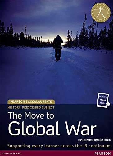 9781292102597: HISTORY: THE MOVE TO GLOBAL WAR 1E STUDENT EDITION TEXT PLUS ETEXT (Pearson International Baccalaureate Diploma: International Editions)