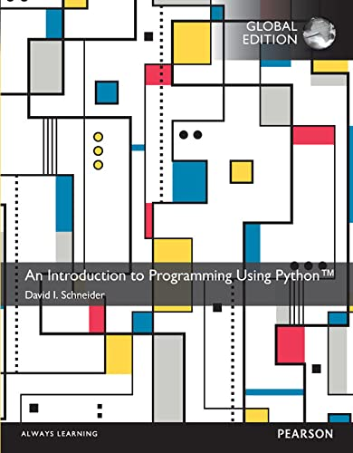 An Introduction to Programming Using Python, Global Edition: David I. Schneider
