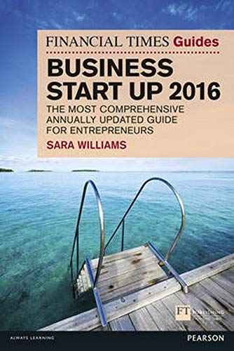 The Financial Times Guide to Business Start Up 2016: The Most Comprehensive Annually Updated Guide ...