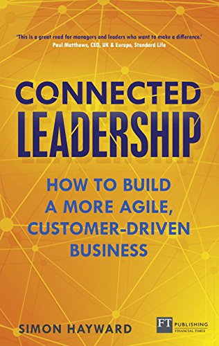 9781292104768: Connected Leadership: How to build a more agile, customer-driven business