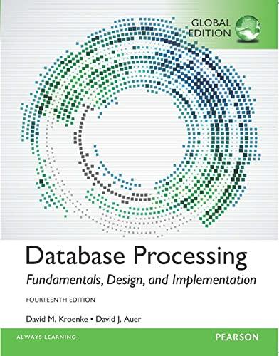 Database Processing: Fundamentals, Design, and Implementation: Kroenke, David M.; Auer, David J.