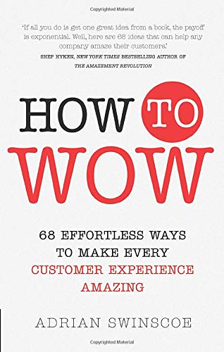 9781292116891: How to Wow: 68 Effortless Ways to Make Every Customer Experience Amazing