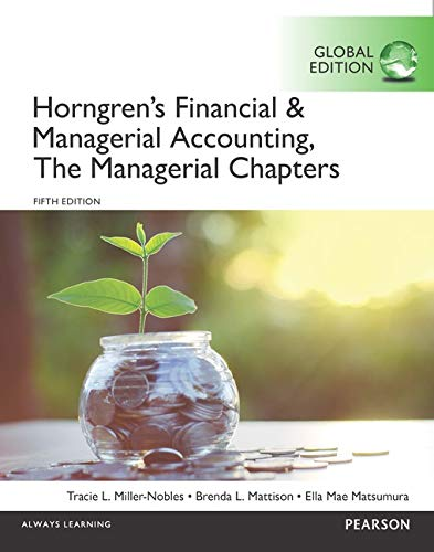 9781292117096: Horngren's Financial and Managerial Accounting, the Managerial Chapters, Global Edition