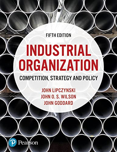 Industrial Organization: Competition, Strategy and Policy: Dr John Lipczynski;