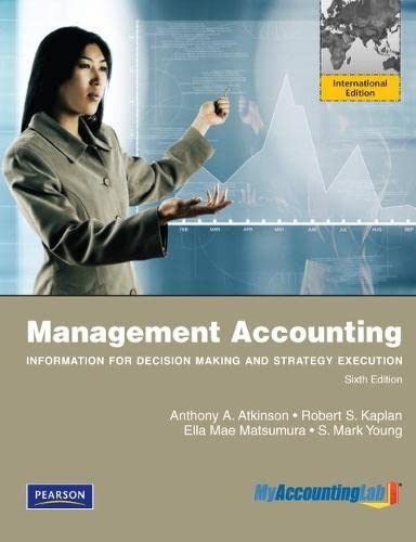 Management Accounting:Information For Decision-Making And Strategy Execution: Robert S. Kaplan,